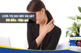Chữa trị đau mỏi vai gáy hiệu quả và dứt điểm