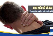 Đau mỏi cổ và vai - Nguyên nhân và cách điều trị