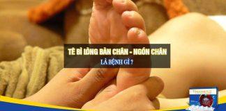 Tê bì lòng bàn chân và ngón chân là bệnh gì?