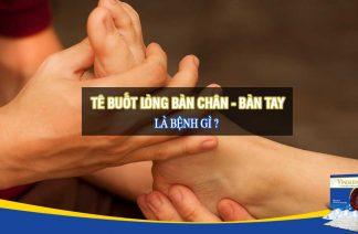 Bị tê buốt lòng bàn tay và bàn chân là bệnh gì?