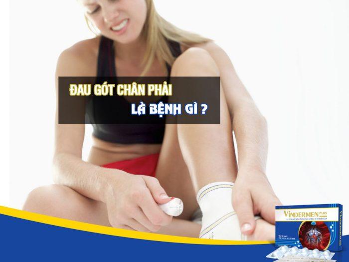 Đau gót chân phải là bệnh gì ?