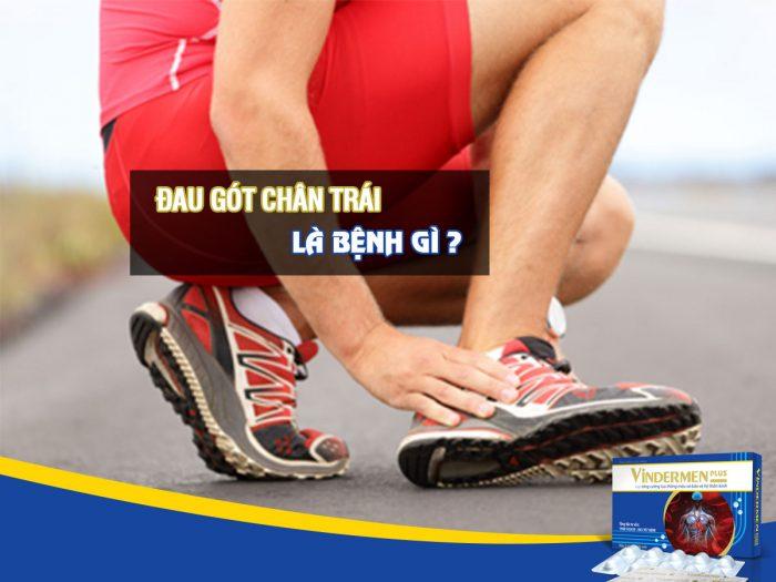 Đau gót chân trái là bệnh gì