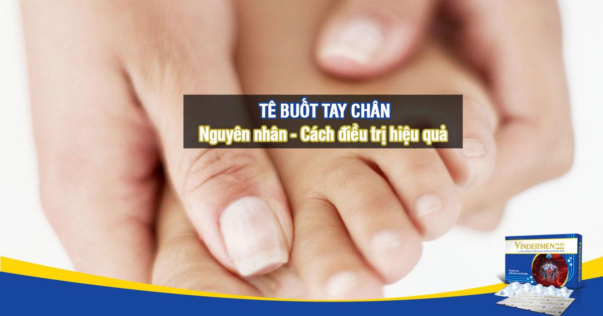 Tê buốt tay chân - Nguyên nhân và cách chữa trị
