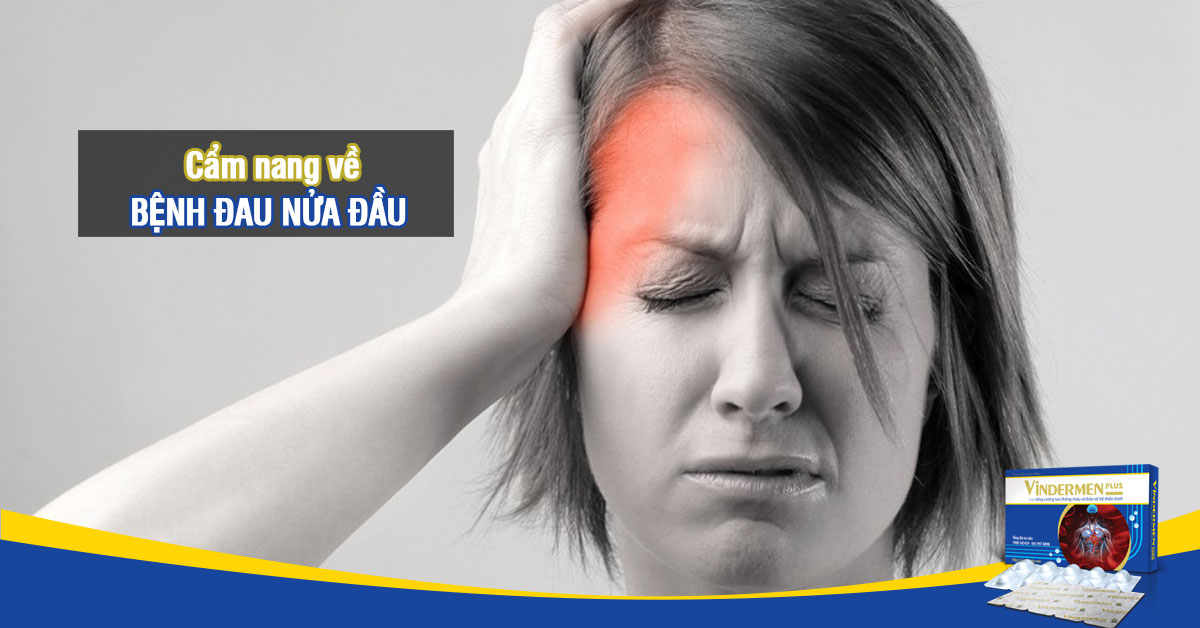 Bệnh đau nửa đầu: Hiểu đúng để điều trị hiệu quả