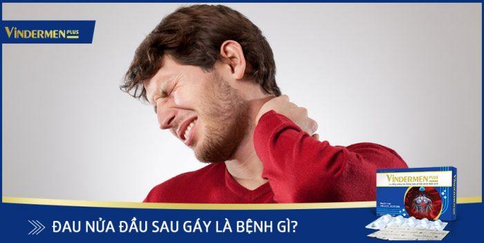 Đau nửa đầu sau gáy là bệnh gì ?