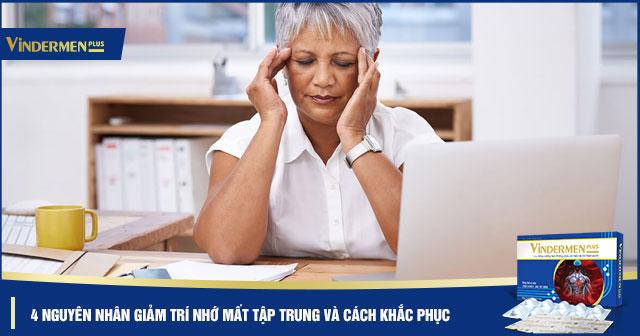 4 Nguyên nhân gây giảm trí nhớ mất tập trung phổ biến