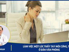 Tìm hiểu về Hiện tượng tay mỏi cứng, tê bại khi làm việc ở dân văn phòng